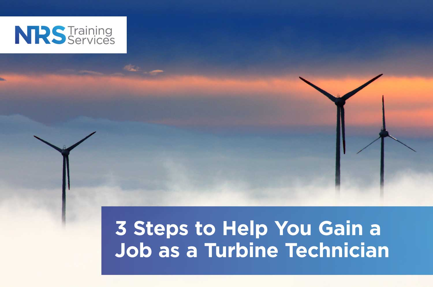 3 Steps to Help You Gain a Job as a Turbine Technician