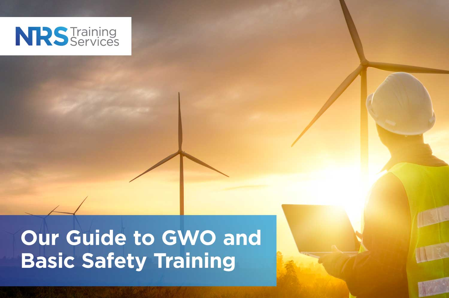 Our Guide to GWO and Basic Safety Training